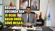 Başkan Kocaman'dan 16 Ocak Basın Onur Günü mesajı