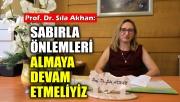 Prof. Dr. Sıla Akhan: Sabırla, önlemleri almaya devam etmeliyiz