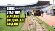 Gebze Stadı'nda yenileme çalışmaları başladı
