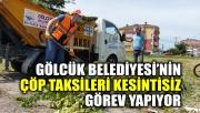 Gölcük Belediyesi'nin çöp taksileri kesintisiz görev yapıyor