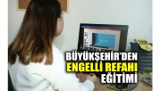 Büyükşehir'den 'Engelli Refahı' eğitimi