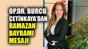 Op.Dr. Burcu Çetinkaya'dan Ramazan bayramı mesajı