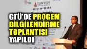 GTÜ'de PROGEM bilgilendirme toplantısı yapıldı