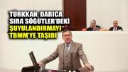 Türkkan, Darıca Sırasöğütler'deki şuyulandırmayı TBMM gündemine taşıdı