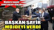 Başkan Şayir, müjdeyi verdi