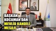 Başkan Kocaman'dan Mevlid Kandili mesajı