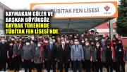 Kaymakam Güler ve Başkan Büyükgöz bayrak töreninde Tübitak Fen Lisesi'nde