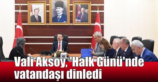 Vali Aksoy, 'Halk Günü'nde vatandaşı dinledi