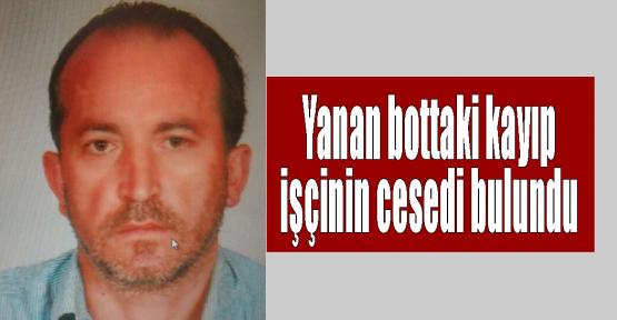 Yanan bottaki kayıp işçinin cesedi bulundu