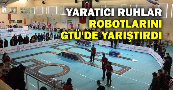 Yaratıcı ruhlar robotlarını GTÜ'de yarıştırdı
